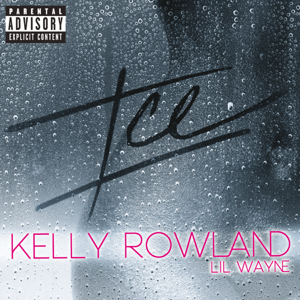 ‎ICE (feat  Lil Wayne) - Single by Kelly Rowland