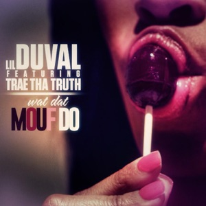 Wat Dat Mouf Do (feat. Trae Tha Truth) - Single Mp3 Download
