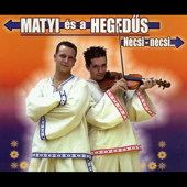 Necsi-Necsi (Karaoke) - Matyi és a Hegedüs