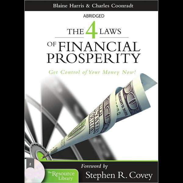 The 4 Laws Of Financial Prosperity Get Control Of Your Money Now