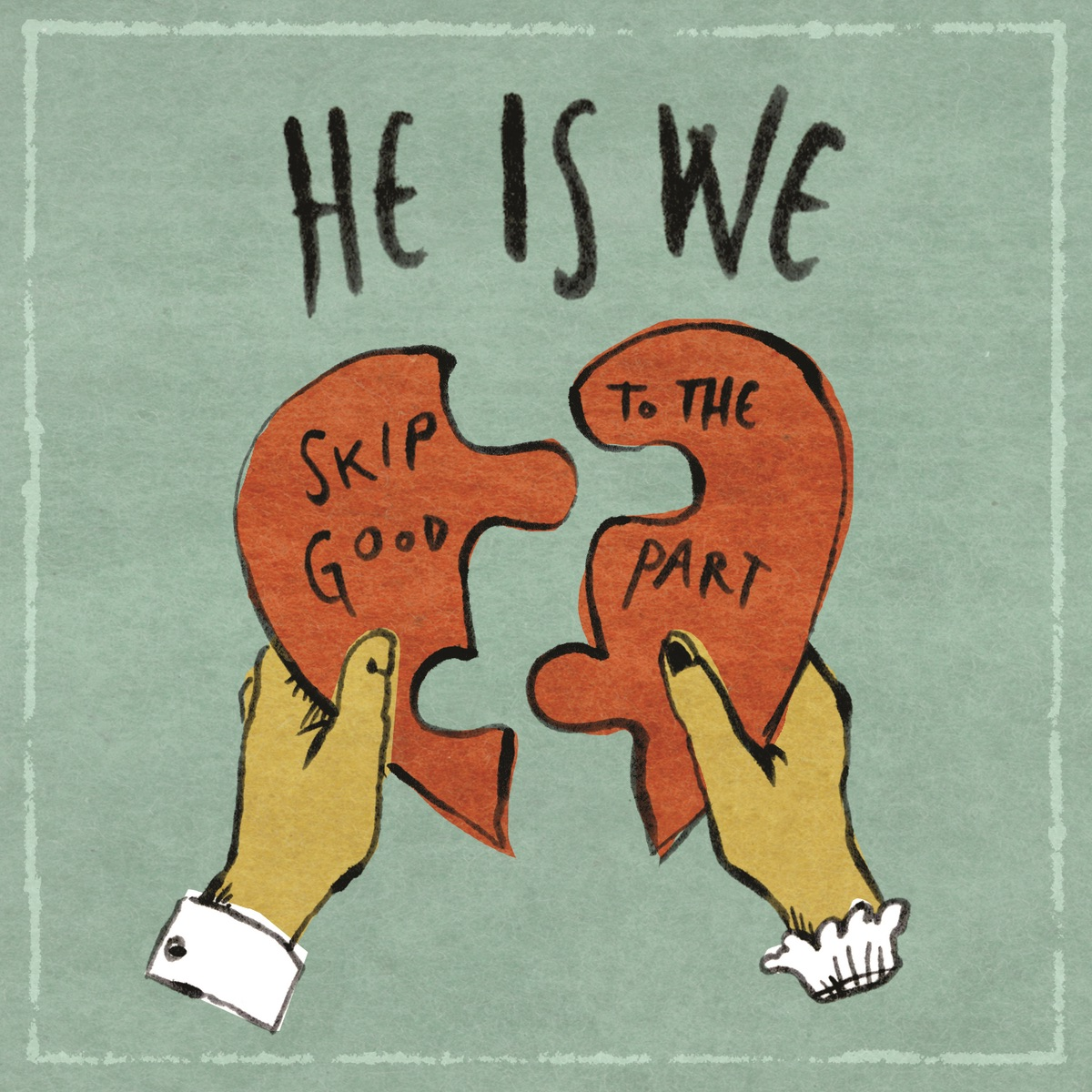 Skip to the Good Part - EP He Is We CD cover