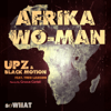 Afrika Wo-Man (feat. Theo Lawson) - EP - UPZ & Black Motion