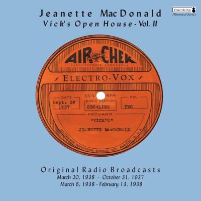 Vick's Open House, Vol. II (Original Radio Broadcasts) (1937-1938) - Jeanette MacDonald