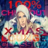 100% Chill Out Xmas Lounge Classic (44 Tracks of Beautyness and Sexyness Winter Music)