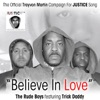 Believe in Love: The Official Trayvon Martin Campaign for Justice Song (feat. Trick Daddy) - Single, The Rude Boys