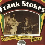 Frank Stokes - Mr. Crump Don't Like It