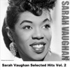 Sarah Vaughan - Selected Hits, Vol. 2, Sarah Vaughan