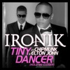 Tiny Dancer (Hold Me Closer) [Fraser T Smith Remix] {feat. Chipmunk & Elton John} - Single, Ironik