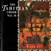 The Tahitian Choir - I Roto I Te Are Nei