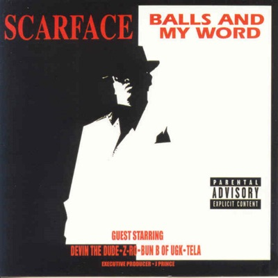 Balls and My Word - Scarface