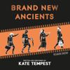 Kate Tempest - Brand New Ancients (Unabridged) artwork