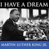 Martin Luther King Jr. - Martin Luther King's I Have A Dream Speech  artwork