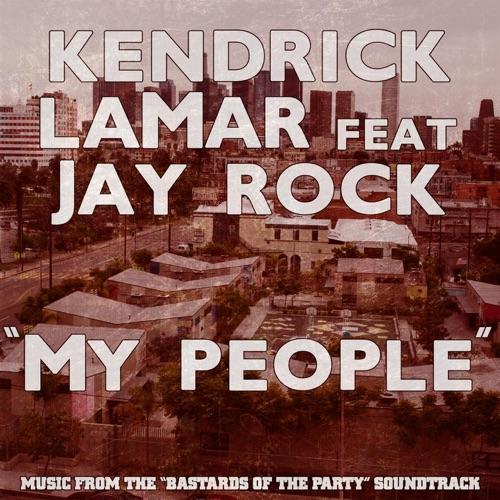 Kendrick Lamar - My People (feat. Jay Rock) - Single