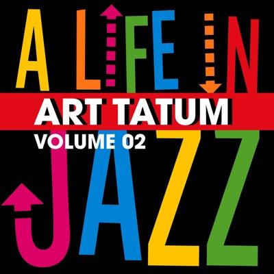 A Life In Jazz, Vol. 2 - Art Tatum
