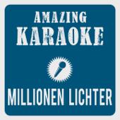 Millionen Lichter (Karaoke Version) [Originally performed by Christina Stürmer]