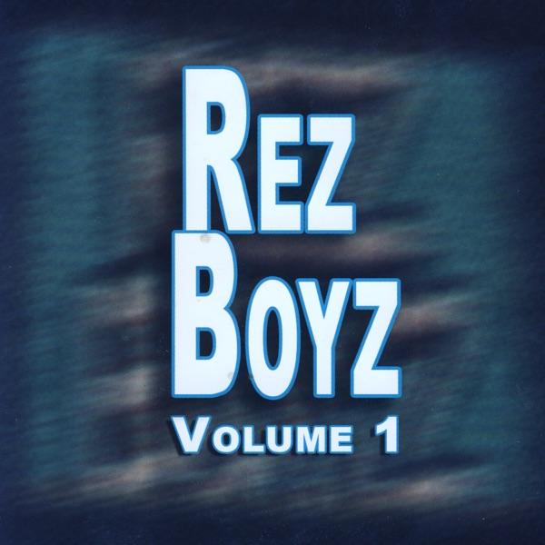 Rez Boys - Our Way Of Life