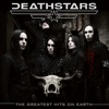 The Greatest Hits on Earth, Deathstars