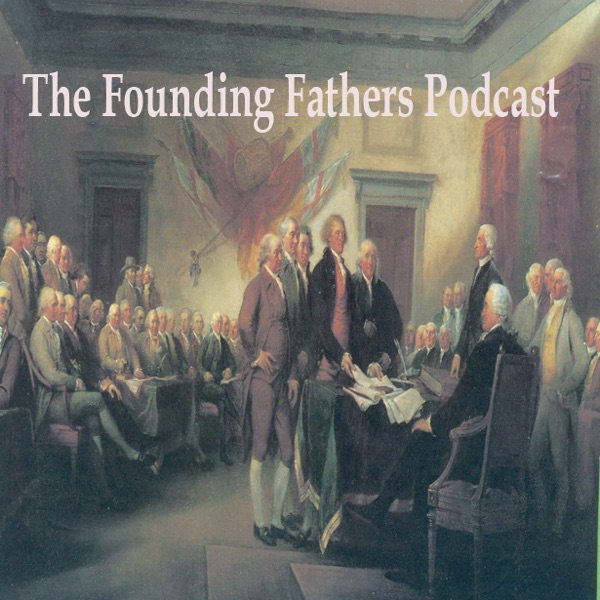 The Founding Fathers Podcast