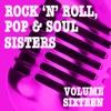 Rock 'n' Roll, Pop & Soul Sisters, Vol. 16