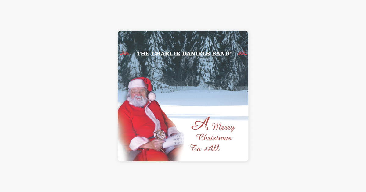 a merry christmas to all by charlie daniels on apple music