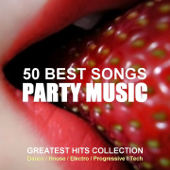 50 Best Songs Party Music (Greatest Hits Collection Dance, House, Electro, Progressive, Tech)