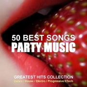 50 Best Songs Party Music (Greatest Hits Collection Dance, House, Electro, Progressive, Tech) - Various Artists - Various Artists