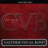 The Best of the Gaither Vocal Band - Gaither Vocal Band