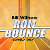 Bill Withers - Lovely Day (Remastered) artwork