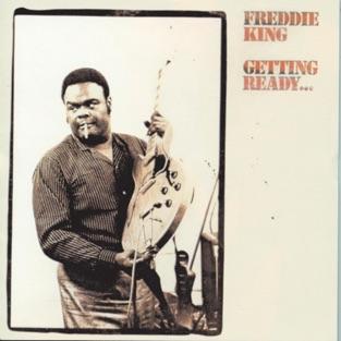 Getting Ready… – Freddie King