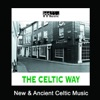 The Celtic Way New Ancient Celtic Music