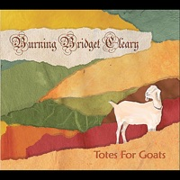 Totes for Goats by Burning Bridget Cleary on Apple Music