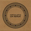 Foreign Office - On Repeat (Radio Edit)