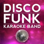 Disco Funk Karaoke Band - Got to Be Real (Karaoke Version) [Originally Performed By Cheryl Lynn]