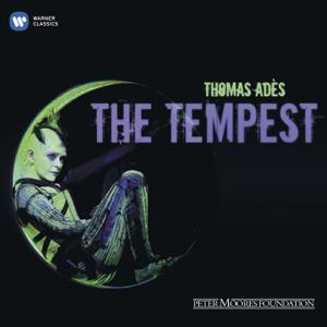 Thomas Adès - Thomas Adès: The Tempest