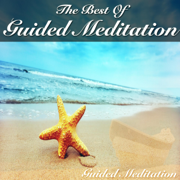 The Best of Guided Meditation - Guided Meditation - Guided Meditation