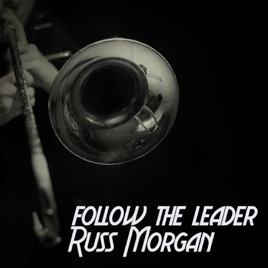 Follow the Leader by Russ Morgan on Apple Music on utep yell leader, choosing to follow a leader, follow leader cartoon, follow your leader, i am your leader, follow us on twitter, disney peter pan lost boys leader, take me to your leader,