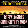The Western Film Scores of Lee Holdridge: Buffalo Girls / Gunfighter's Moon - Lee Holdridge & London Studio Orchestra