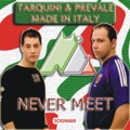 Tarquini & Prevale - Never Meet/Sognami