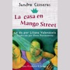 La casa en Mango Street (Unabridged) AudioBook Download