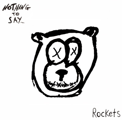Nothing to Say - EP - Rockets