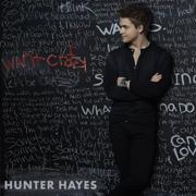 I Want Crazy - Hunter Hayes - Hunter Hayes
