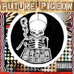 Future Pigeon - Evil (Eatin' At My Soul)