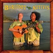 Barefoot Natives - Ku'u Home O Kahalu'u / Ku'u Lei Awapuhi