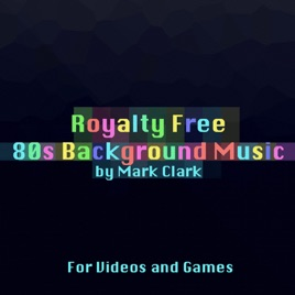 Royalty Free 80s Background Music for Videos and Games by Mark