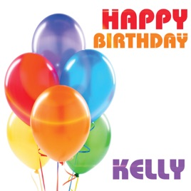 Happy Birthday Kelly Single By The Birthday Crew On Apple Music