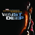 Waist Deep (Music from and Inspired By the Motion Picture) [Edited Version]