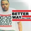 Better Way (feat. P-Dub Aka Willie Moore Jr., P & Dub Aka Willie Moore Jr) - Single, Bizzle