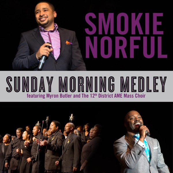 Sunday Morning Medley (feat. Myron Butler & the 12th District AME Mass Choir) - Single