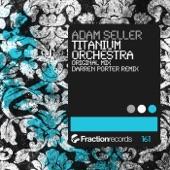 Adam Seller - Titanium Orchestra (Darren Porter Remix)
