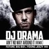 Ain't No Way Around It (Remix) [feat. Future, Big Boi, Young Jeezy) - Single